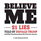 Believe Me: 21 Lies Told by Donald Trump and What They Reveal About His Vision for America Hörbuch von B. Joey Basamanowicz Gesprochen von: Tom Kruse
