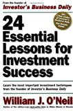 24 Essential Lessons for Investment Success: Learn the Most Important Investment Techniques from the Founder of Investors Business Daily
