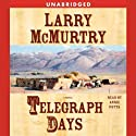 Telegraph Days (       UNABRIDGED) by Larry McMurtry Narrated by Annie Potts