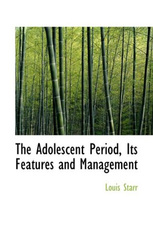 The Adolescent Period, Its Features and Management