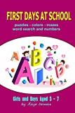 First Days at School: Word Search and Numbers for Girls and Boys Aged 5 - 7 (Kids Activity Books)