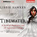 Tidewater: A Novel of Pocahontas and the Jamestown Colony (       UNABRIDGED) by Libbie Hawker Narrated by Scott Merriman, Angela Dawe, Luke Daniels