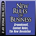 New Rules for Business: Groundswell Expanded and Revised Edition; Content Rules; The Now Revolution (       UNABRIDGED) by Charlene Li, Josh Bernoff, Ann Handley, C. C. Chapman, Jay Baer, Amber Naslund Narrated by Josh Bernoff, Ann Handley, C. C. Chapman, Erik Synnestvedt