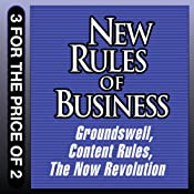 New Rules for Business: Groundswell Expanded and Revised Edition; Content Rules; The Now Revolution | [Charlene Li, Josh Bernoff, Ann Handley, C. C. Chapman, Jay Baer, Amber Naslund]
