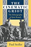 img - for The Cinematic Griot: The Ethnography of Jean Rouch book / textbook / text book