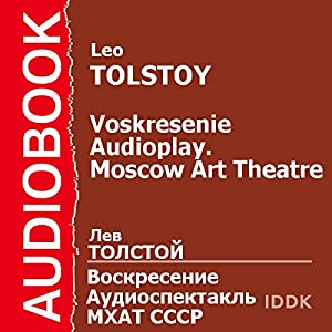 Voskresenie: Moscow Art Theatre Audioplay [Russian Edition] Performance