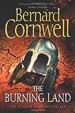 The Burning Land (The Warrior Chronicles, Book 5) by Cornwell, Bernard (2010) Bernard Cornwell