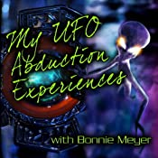 My UFO Abduction Experiences with Bonnie Meyer | [Bonnie Meyer]