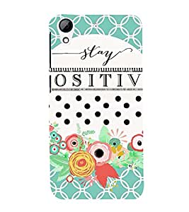 positivity quote in a floral background 3D Hard Polycarbonate Designer Back Case Cover for HTC Desire 626