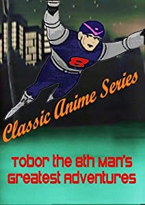 Classic Anime Series Tobor the 8th Man's Greatest Adventures (1960's)