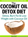 The Coconut Oil Detox Diet: Detox You...