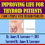Improving Life for Thyroid Patients: Famous People with Thyroid Problems | [James M. Lowrance]