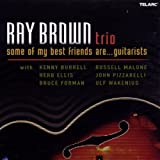echange, troc Ray Brown - Some Of My Best Friends Are... Guitarists