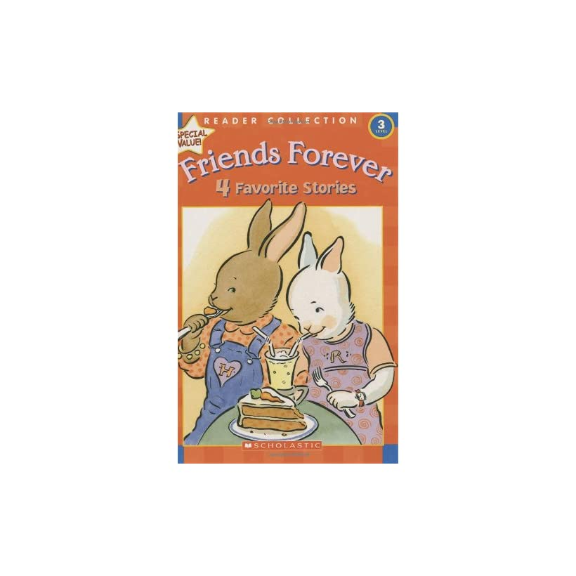 Friends Forever 4 Favorite Stories (Scholastic Reader Collection