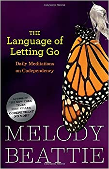 The Language Of Letting Go Daily Meditations For