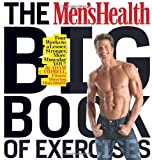The Men's Health Big Book of Exercises: Four Weeks to a Leaner, Stronger, More Muscular YOU!by