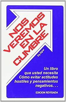 Nos veremos en la cumbre: Zig Ziglar: 9780882893235: Amazon.com: Books