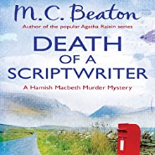 Death of a Scriptwriter: Hamish Macbeth, Book 14 (       UNABRIDGED) by M. C. Beaton Narrated by David Monteath