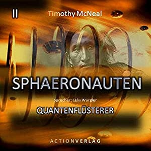 Der Quantenflüsterer (Sphaeronauten 2) Hörbuch