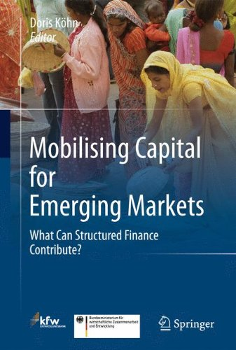 Mobilising Capital for Emerging Markets: What Can Structured Finance Contribute? PDF