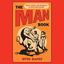 The Man Book: Booze, Boobs, and Baseball - A Kick-Ass Guide (       UNABRIDGED) by Otto DeFay Narrated by Kevin T. Collins