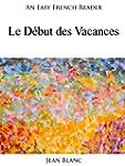 An Easy French Reader: Le D�but des V...