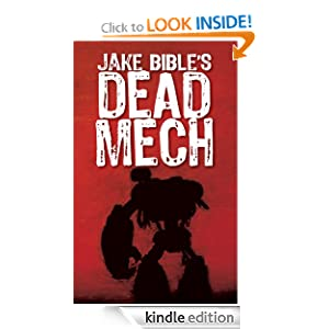Dead Mech: (Apex Trilogy, Book 1) Jake Bible