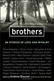 Brothers: 26 Stories of Love and Rivalry