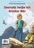 Deshalb heiße ich Starker Bär (dtv junior)