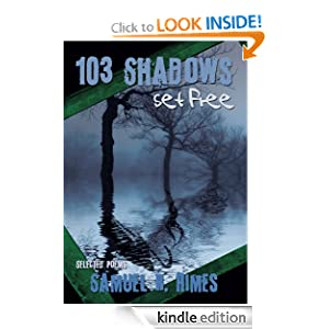 103 Shadows Set Free:Selected Poems