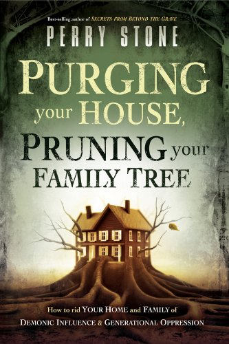 Perry Stone - Purging Your House, Pruning Your Family Tree