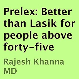 Prelex: Better than Lasik for People Above Forty-Five Audiobook