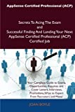 img - for AppSense Certified Professional (ACP) Secrets To Acing The Exam and Successful Finding And Landing Your Next AppSense Certified Professional (ACP) Certified Job book / textbook / text book