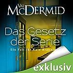 Das Gesetz der Serie (Kate Brannigan 6)   Val McDermid