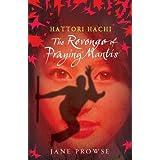 Hattori Hachi: The Revenge of Praying Mantisby Jane Prowse