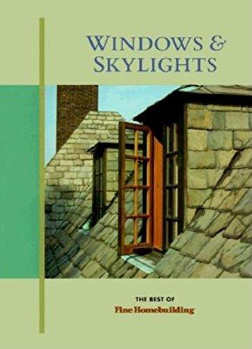 Windows and Skylights (Best of Fine Homebuilding), Fine Homebuilding; Taunton Press