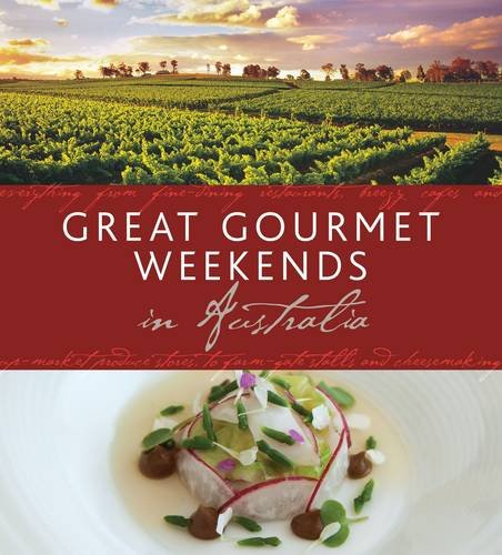 Great Gourmet Weekends in Australia