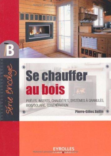 telecharger des livres gratuit se chauffer au bois. Black Bedroom Furniture Sets. Home Design Ideas