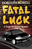 Fatal Luck (A Dana Mackenzie Mystery)