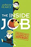 The Inside Job: (And Other Skills I Learned as a Superspy)