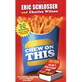 Chew on This: Everything You Don't Want to Know About Fast Foodby Eric Schlosser