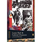 Extraordinary Canadians: Louis Riel and Gabriel Dumont: A Penguin Lives Biographyby Joseph Boyden