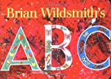 Brian Wildsmith's ABC (1887734023) by Brian Wildsmith