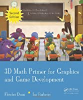 3D Math Primer for Graphics and Game Development, 2nd Edition Front Cover
