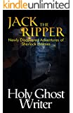 Jack The Ripper: Newly Discovered Adventures of Sherlock Holmes