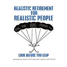 Realistic Retirement for Realistic People: Look Before You Leap Audiobook by Randolph M. Martin, Michael T. Martin Narrated by Alan Taylor