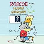 Roscoe Meets Nurse Quacker | Debi Toporoff