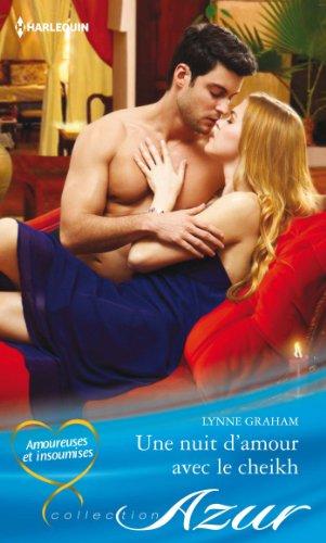 Lynne Graham - Une nuit d'amour avec le cheikh (Azur)
