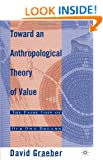 Towards an Anthropological Theory of Value: The False Coin of Our Own Dreams