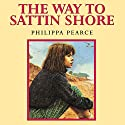 The Way to Sattin Shore Audiobook by Philippa Pearce Narrated by Helena Bonham Carter